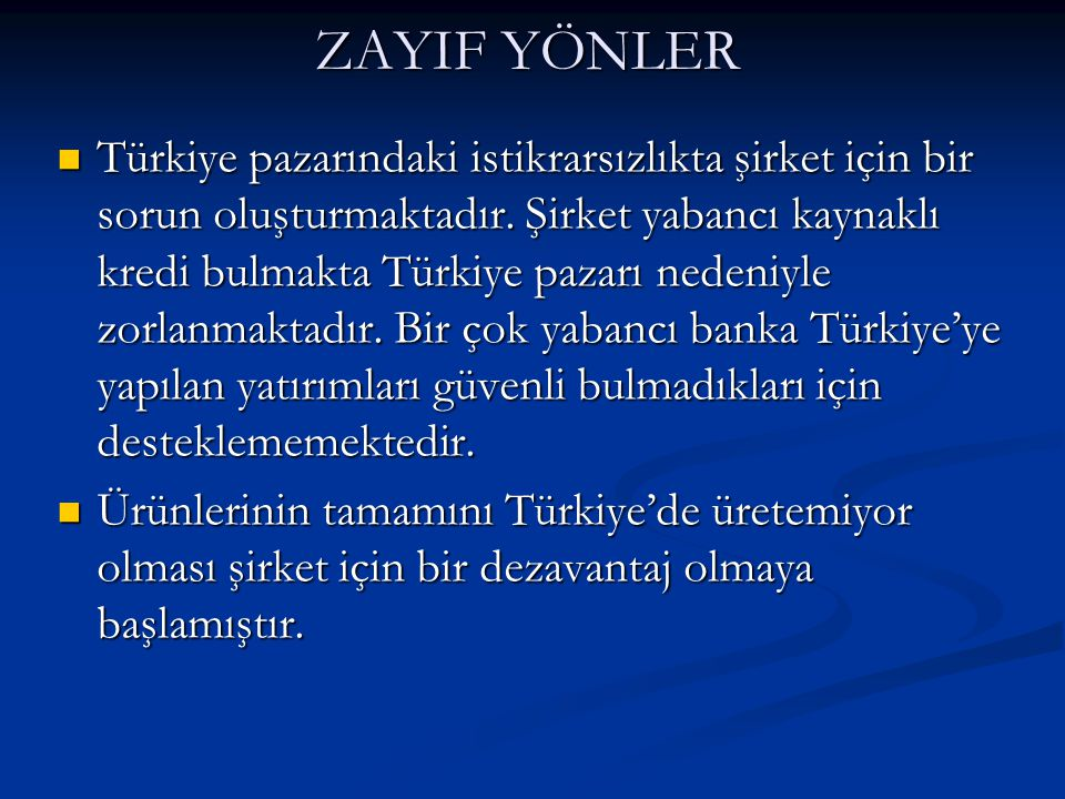 ZAYIF YÖNLER