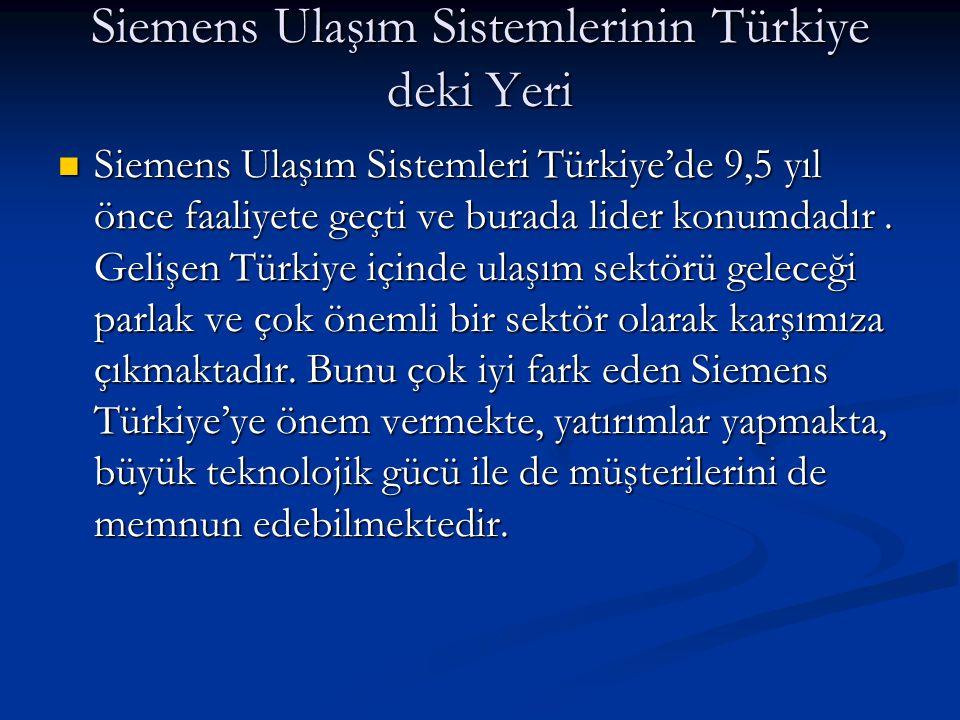 Siemens Ulaşım Sistemlerinin Türkiye deki Yeri