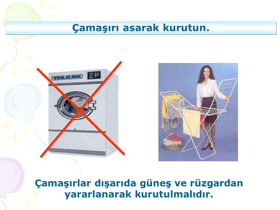 Çamaşırı asarak kurutun.