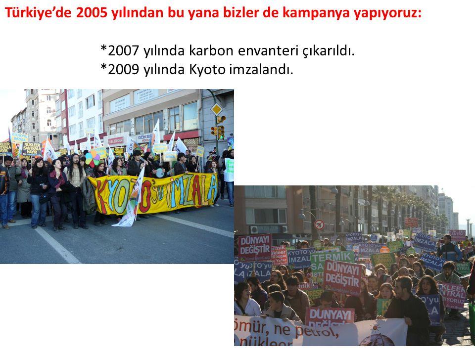Türkiye'de 2005 yılından bu yana bizler de kampanya yapıyoruz:
