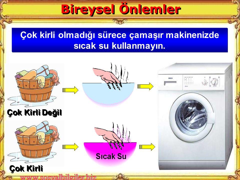 Çok kirli olmadığı sürece çamaşır makinenizde sıcak su kullanmayın.