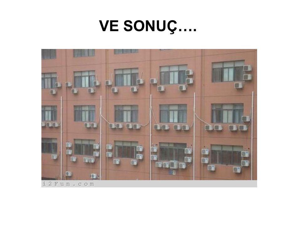 VE SONUÇ….