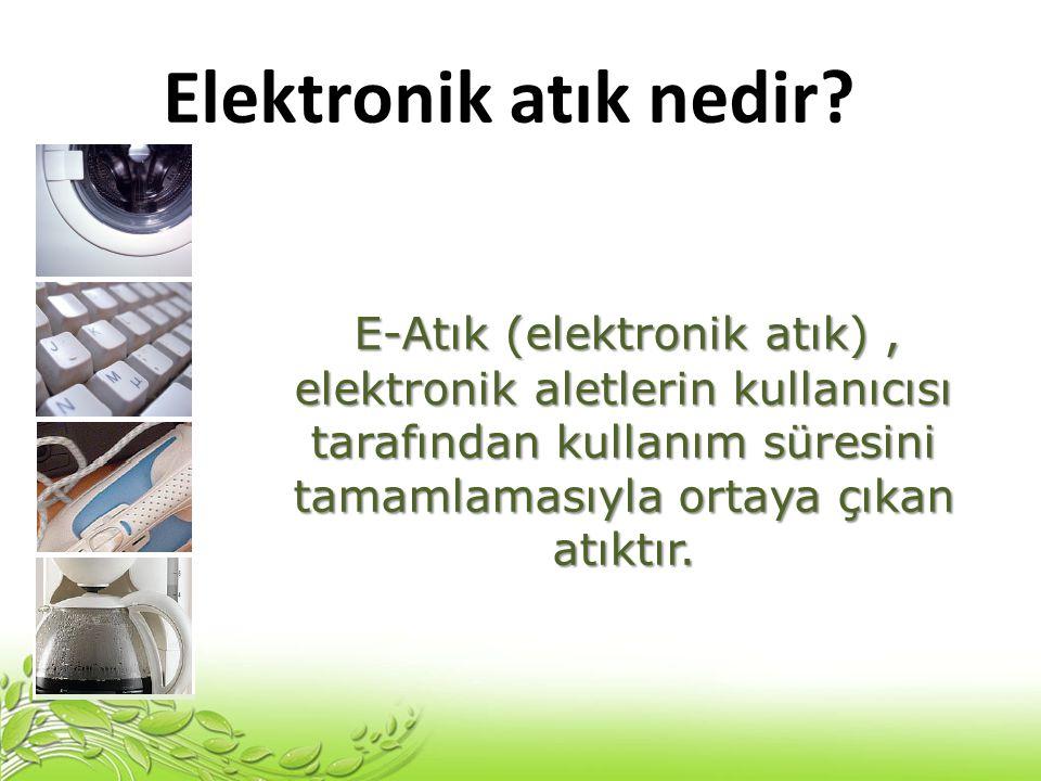 Elektronik atık nedir.