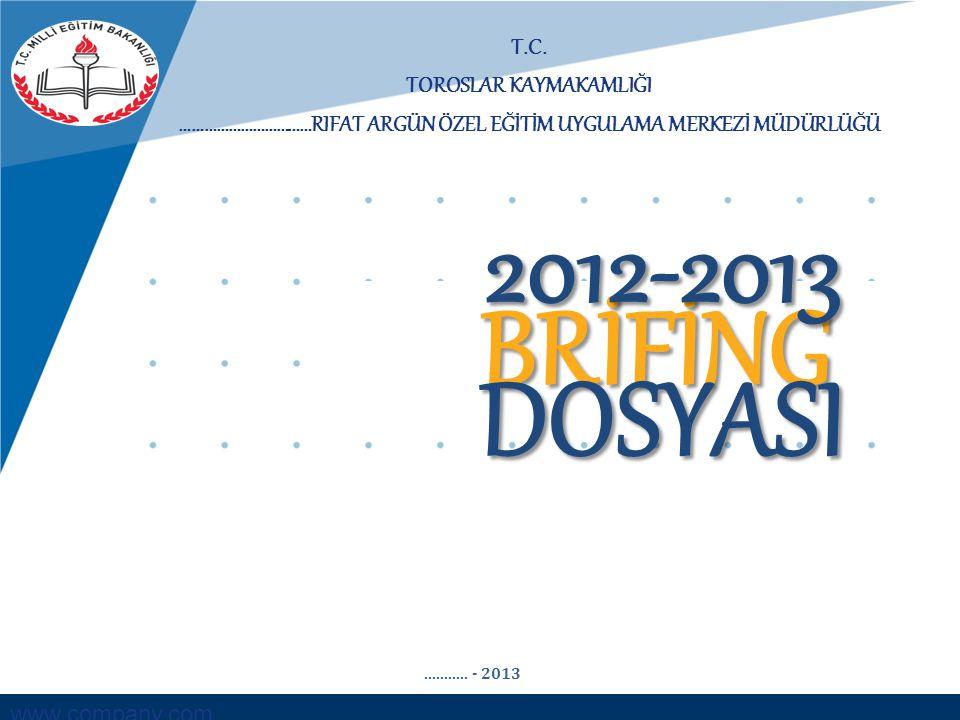 2012-2013 BRİFİNG DOSYASI T.C. TOROSLAR KAYMAKAMLIĞI