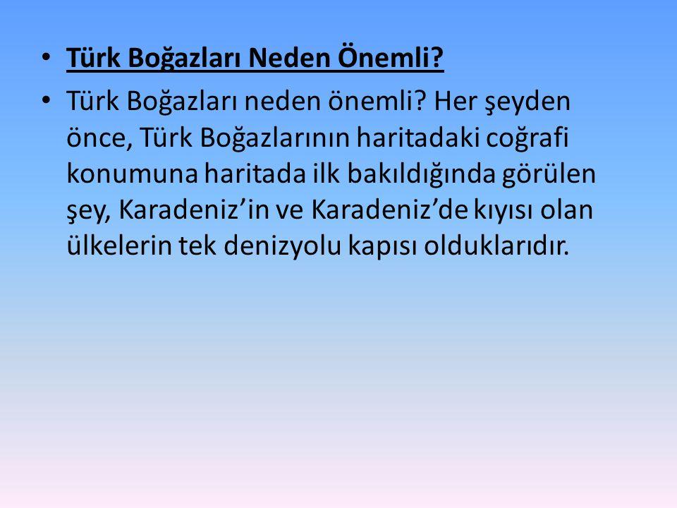 Türk Boğazları Neden Önemli