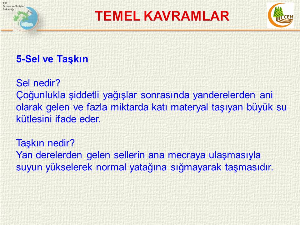 TEMEL KAVRAMLAR 5-Sel ve Taşkın Sel nedir