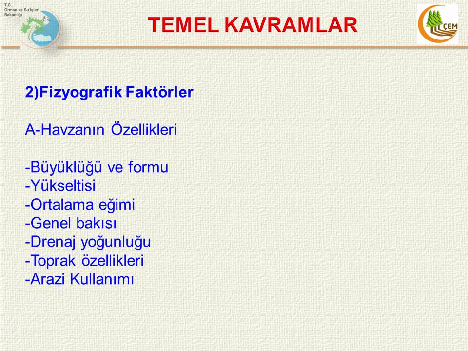 TEMEL KAVRAMLAR 2)Fizyografik Faktörler A-Havzanın Özellikleri