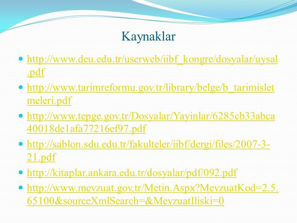 Kaynaklar http://www.deu.edu.tr/userweb/iibf_kongre/dosyalar/uysal.pdf