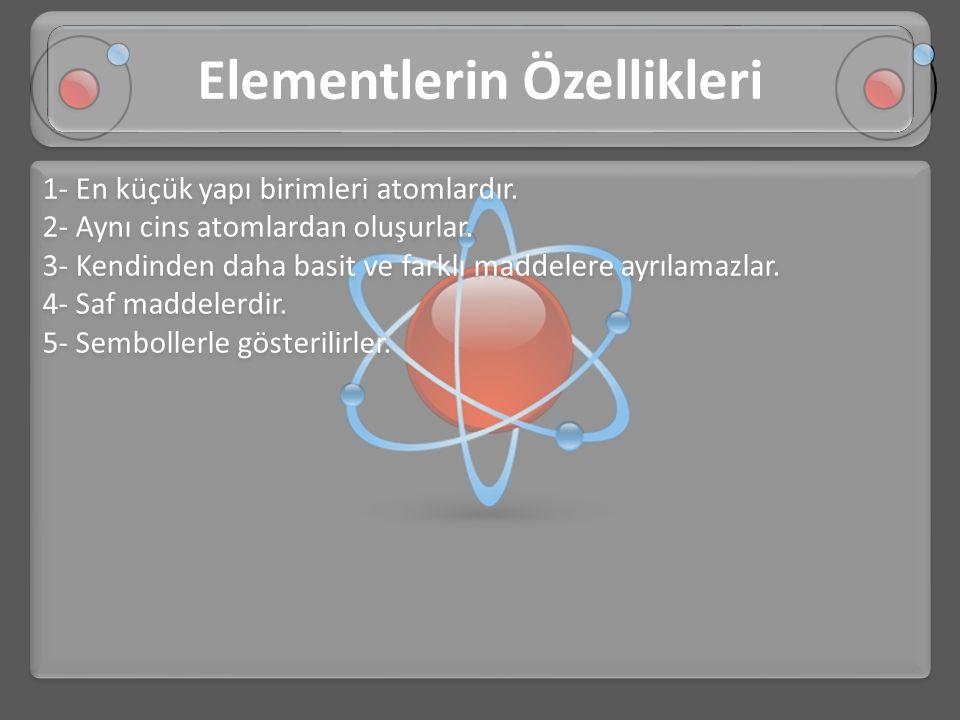 Elementlerin Özellikleri
