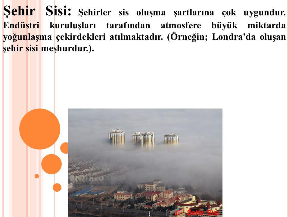 Şehir Sisi: Şehirler sis oluşma şartlarına çok uygundur