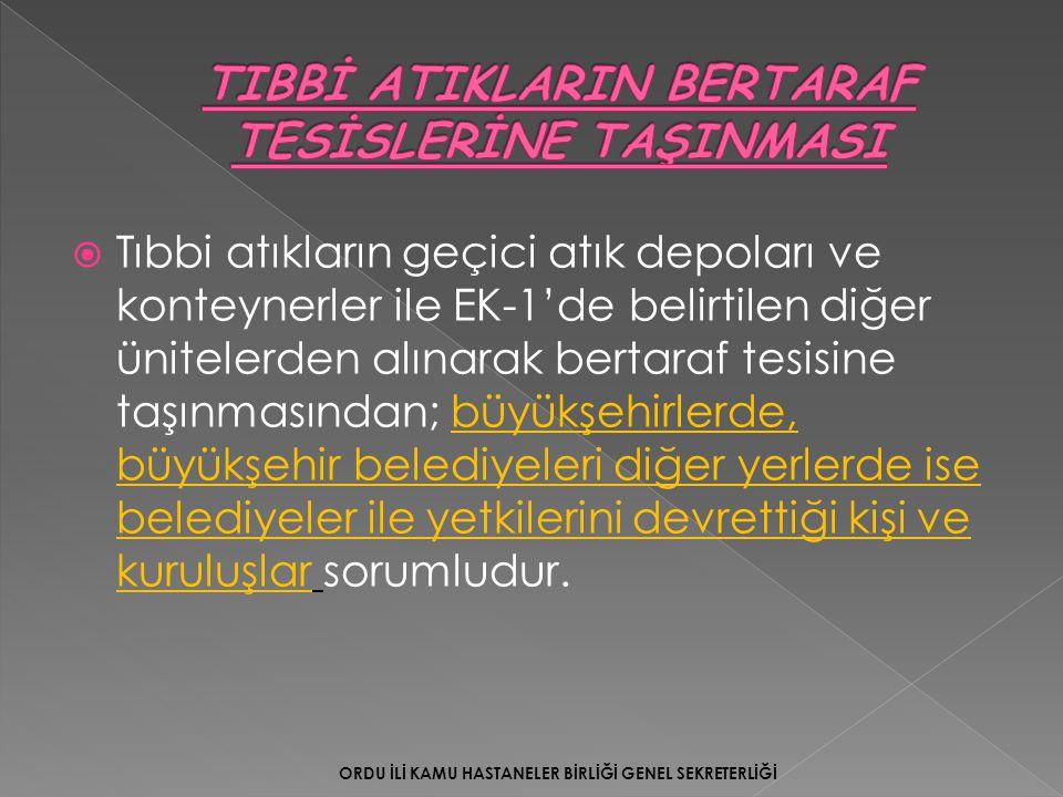 TIBBİ ATIKLARIN BERTARAF TESİSLERİNE TAŞINMASI