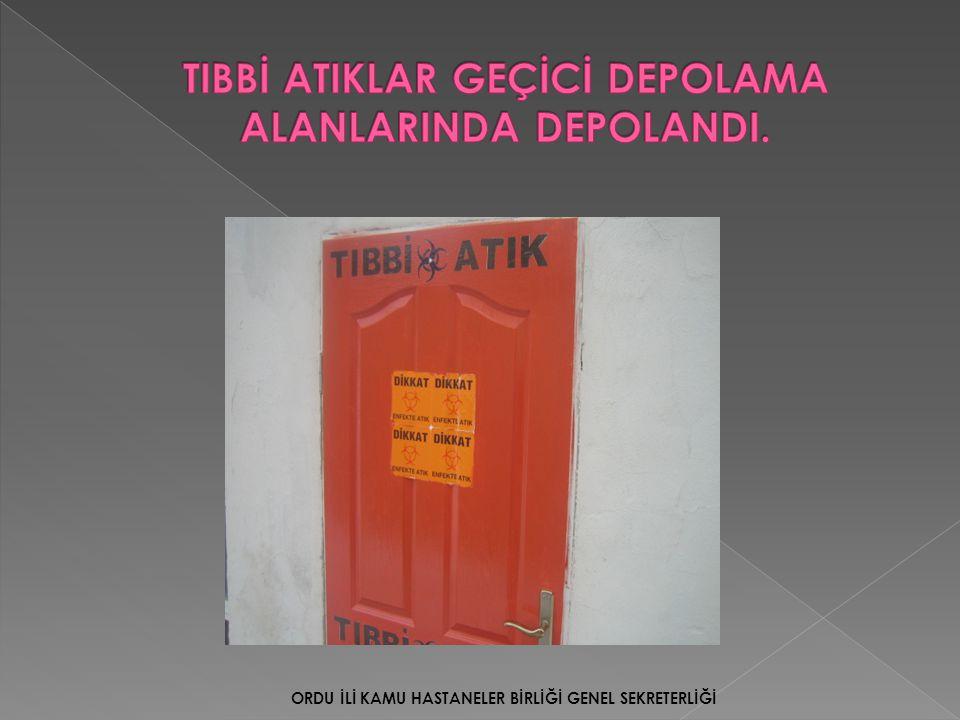 TIBBİ ATIKLAR GEÇİCİ DEPOLAMA ALANLARINDA DEPOLANDI.