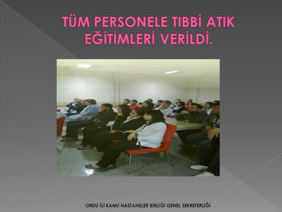 TÜM PERSONELE TIBBİ ATIK EĞİTİMLERİ VERİLDİ.
