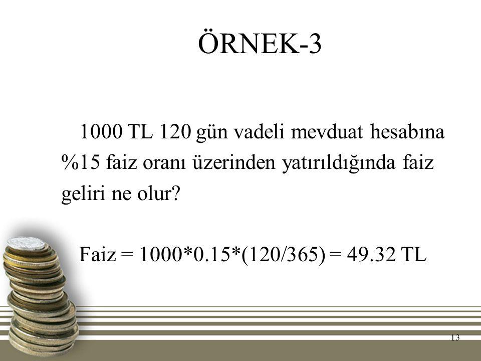 ÖRNEK-3 1000 TL 120 gün vadeli mevduat hesabına