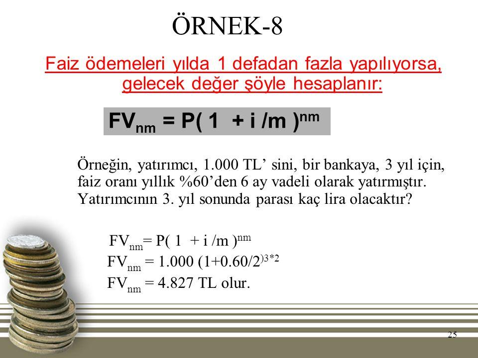 ÖRNEK-8 FVnm = P( 1 + i /m )nm