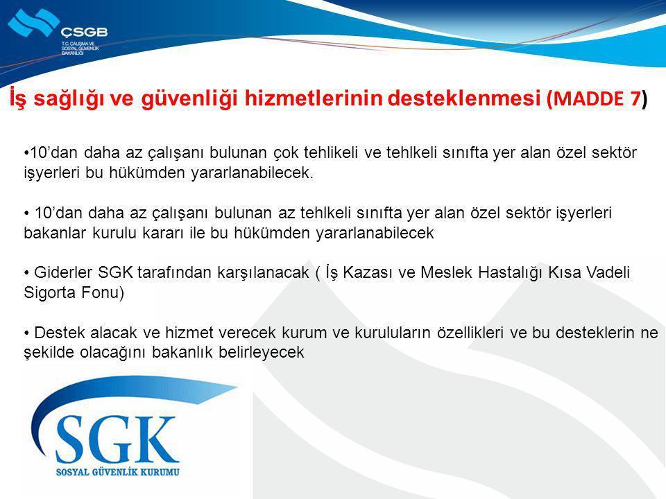 İş sağlığı ve güvenliği hizmetlerinin desteklenmesi (MADDE 7)