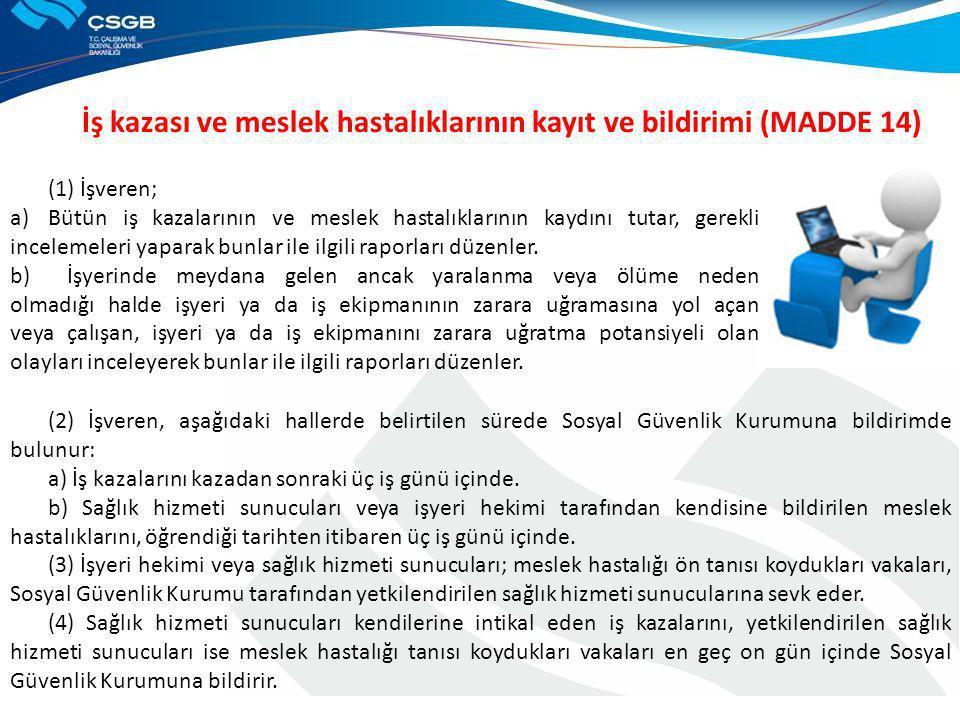 İş kazası ve meslek hastalıklarının kayıt ve bildirimi (MADDE 14)