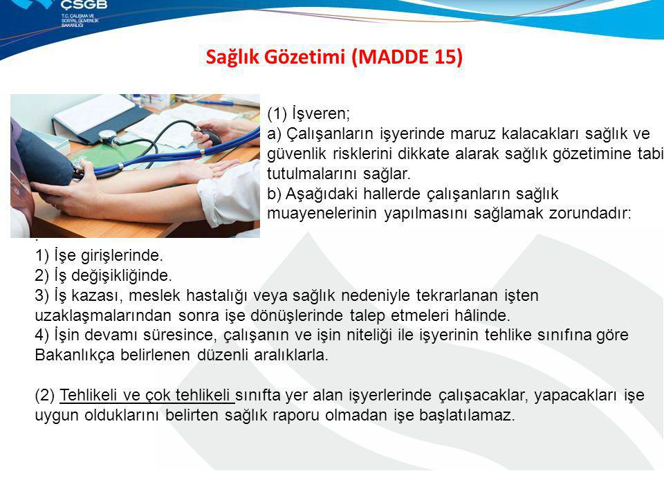 Sağlık Gözetimi (MADDE 15)