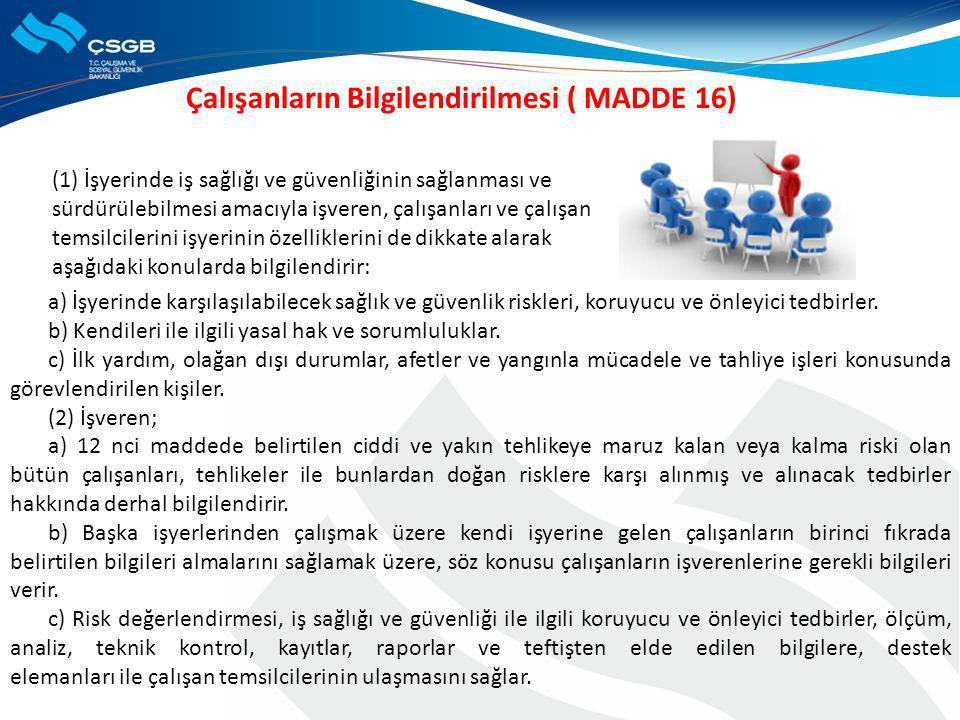 Çalışanların Bilgilendirilmesi ( MADDE 16)