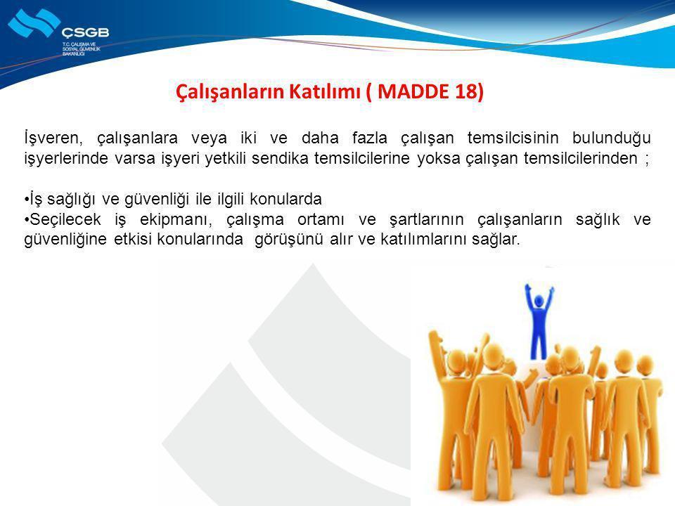 Çalışanların Katılımı ( MADDE 18)