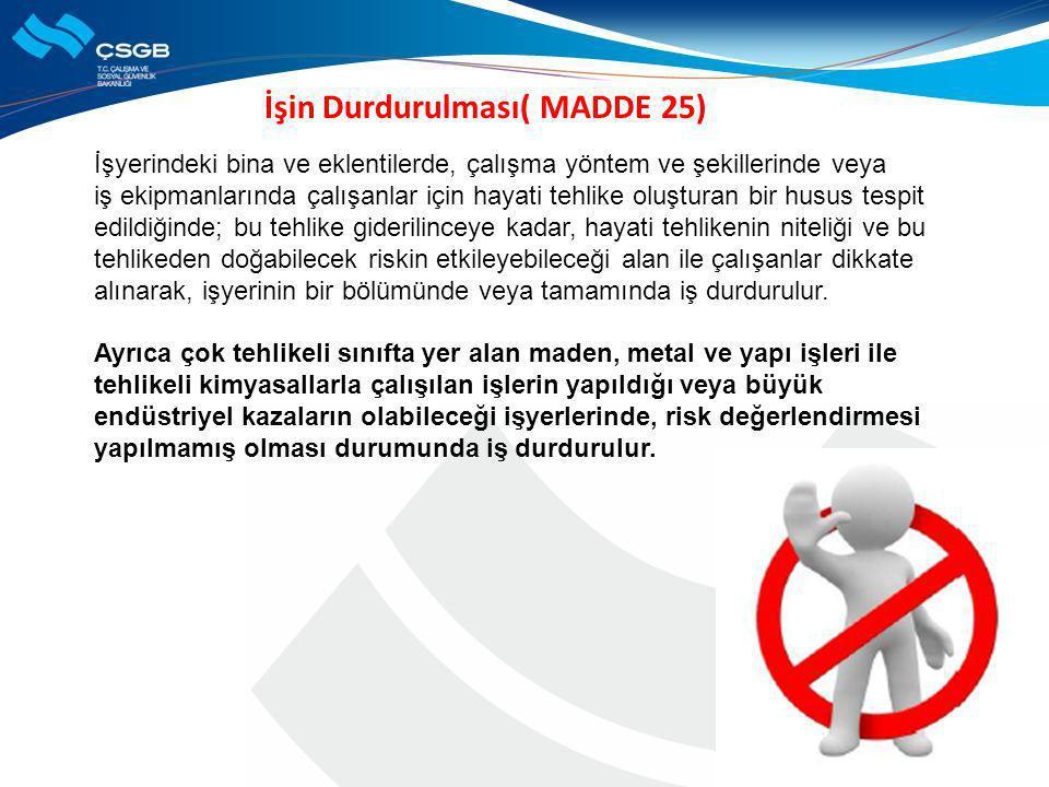 İşin Durdurulması( MADDE 25)