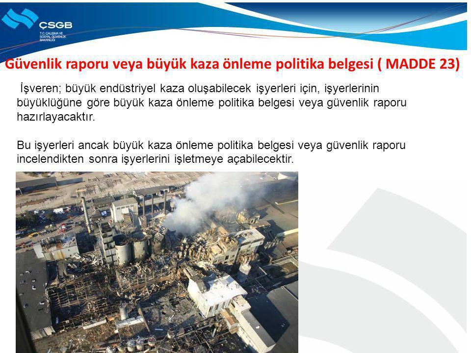 Güvenlik raporu veya büyük kaza önleme politika belgesi ( MADDE 23)