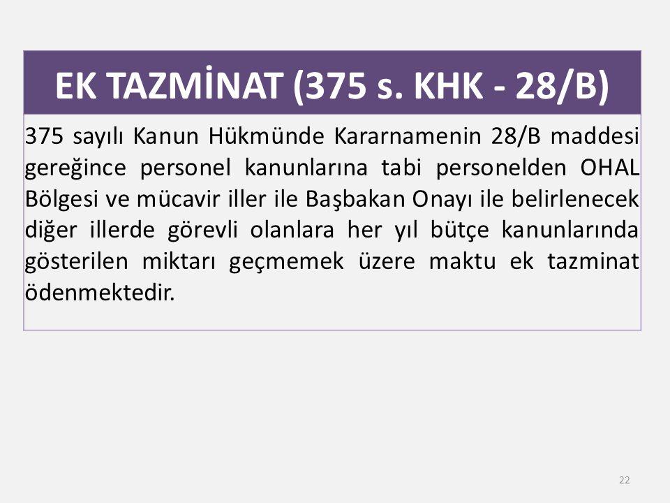 EK TAZMİNAT (375 s. KHK - 28/B)