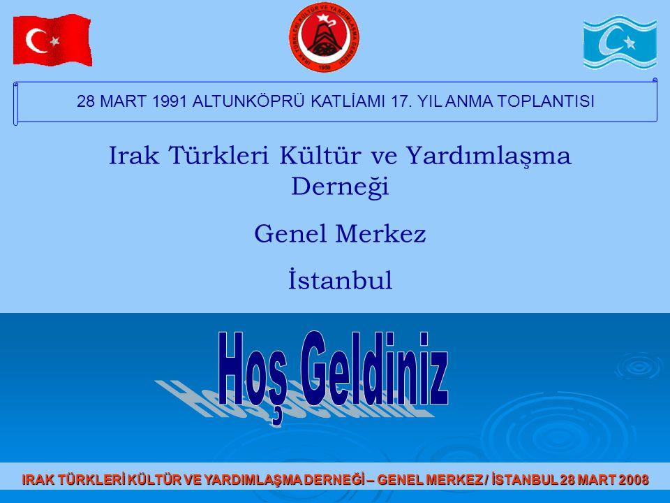Hoş Geldiniz Irak Türkleri Kültür ve Yardımlaşma Derneği Genel Merkez