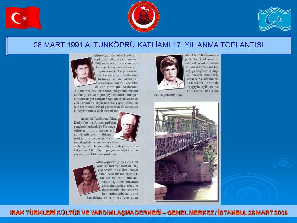 28 MART 1991 ALTUNKÖPRÜ KATLİAMI 17. YIL ANMA TOPLANTISI