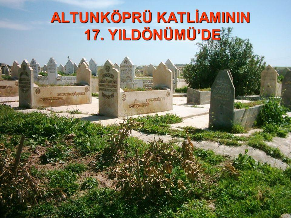 ALTUNKÖPRÜ KATLİAMININ 17. YILDÖNÜMÜ'DE