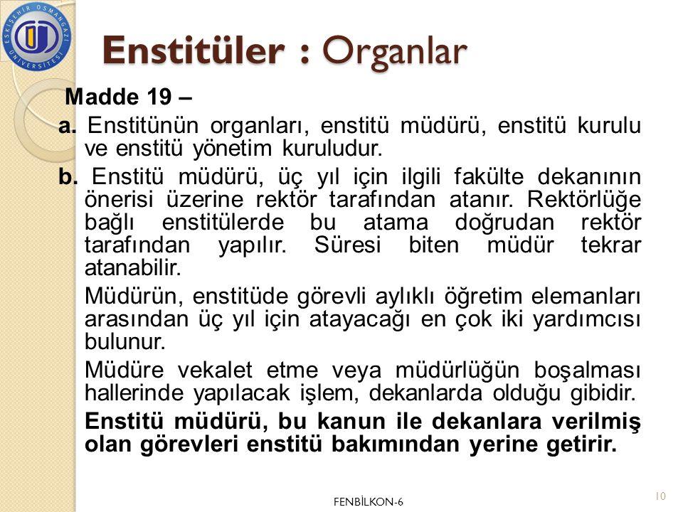 Enstitüler : Organlar