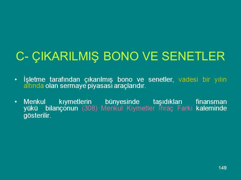 C- ÇIKARILMIŞ BONO VE SENETLER