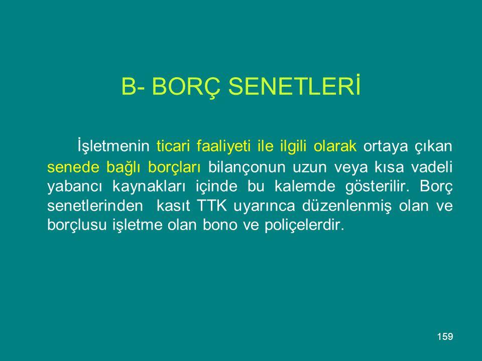 B- BORÇ SENETLERİ