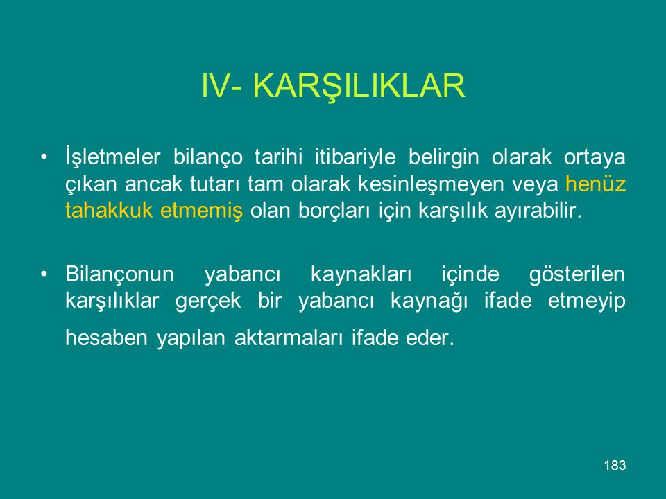 IV- KARŞILIKLAR