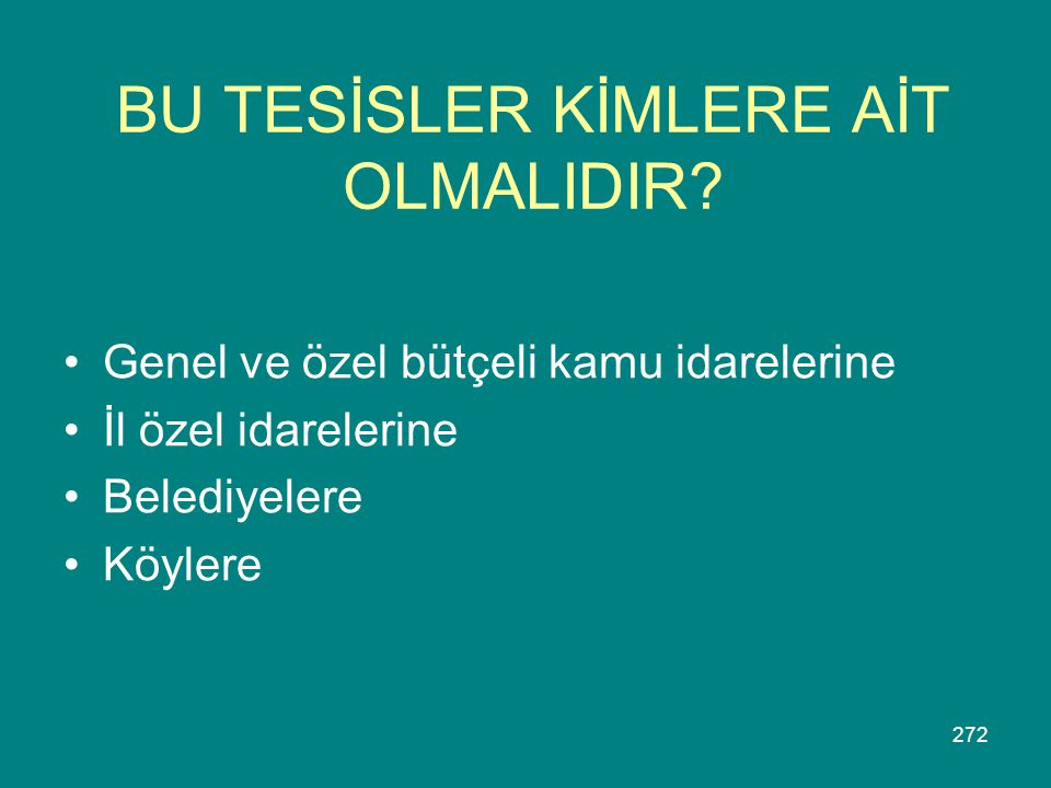 BU TESİSLER KİMLERE AİT OLMALIDIR