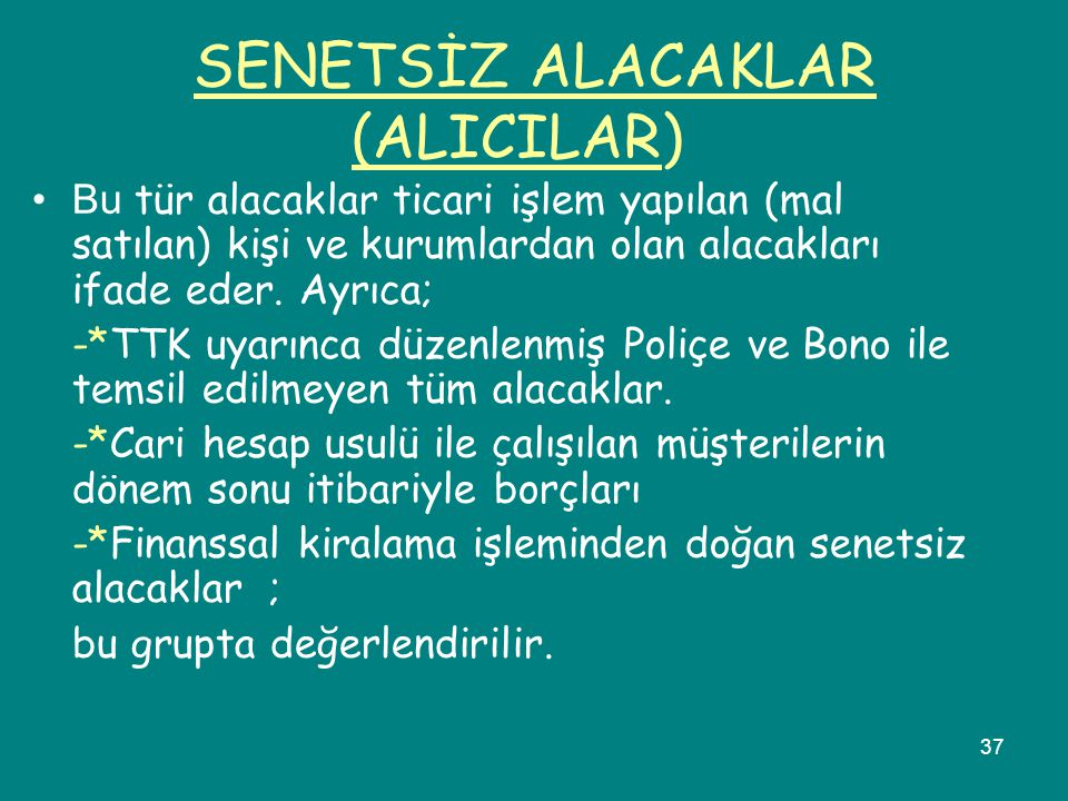 SENETSİZ ALACAKLAR (ALICILAR)