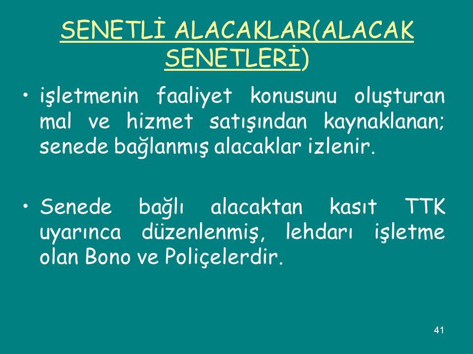 SENETLİ ALACAKLAR(ALACAK SENETLERİ)