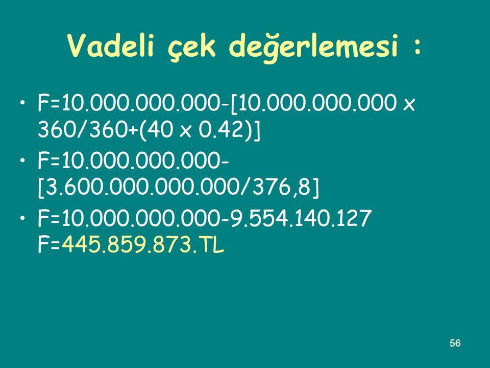 Vadeli çek değerlemesi :