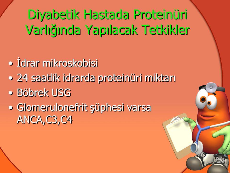 Diyabetik Hastada Proteinüri Varlığında Yapılacak Tetkikler
