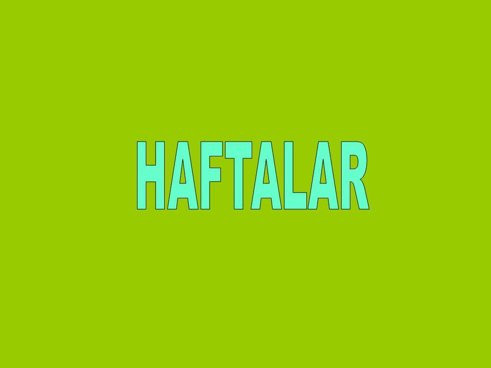 HAFTALAR