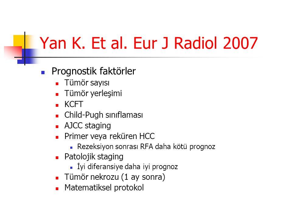 Yan K. Et al. Eur J Radiol 2007 Prognostik faktörler Tümör sayısı