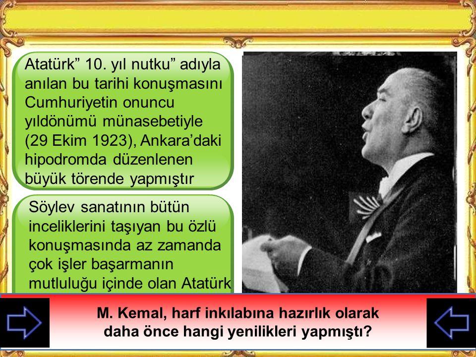 Atatürk 10. yıl nutku adıyla anılan bu tarihi konuşmasını Cumhuriyetin onuncu yıldönümü münasebetiyle (29 Ekim 1923), Ankara'daki hipodromda düzenlenen büyük törende yapmıştır