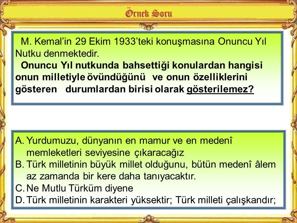 M. Kemal'in 29 Ekim 1933'teki konuşmasına Onuncu Yıl Nutku denmektedir.
