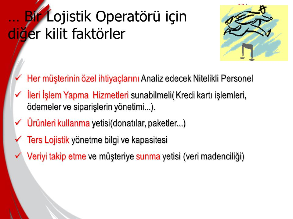 … Bir Lojistik Operatörü için diğer kilit faktörler