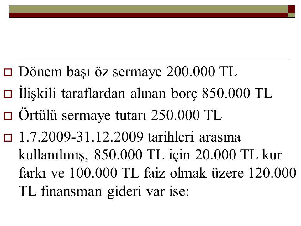 Dönem başı öz sermaye 200.000 TL