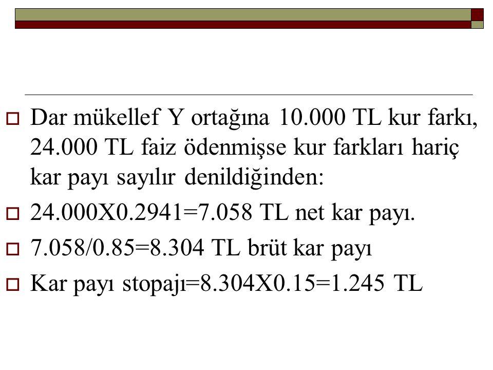 Dar mükellef Y ortağına 10. 000 TL kur farkı, 24