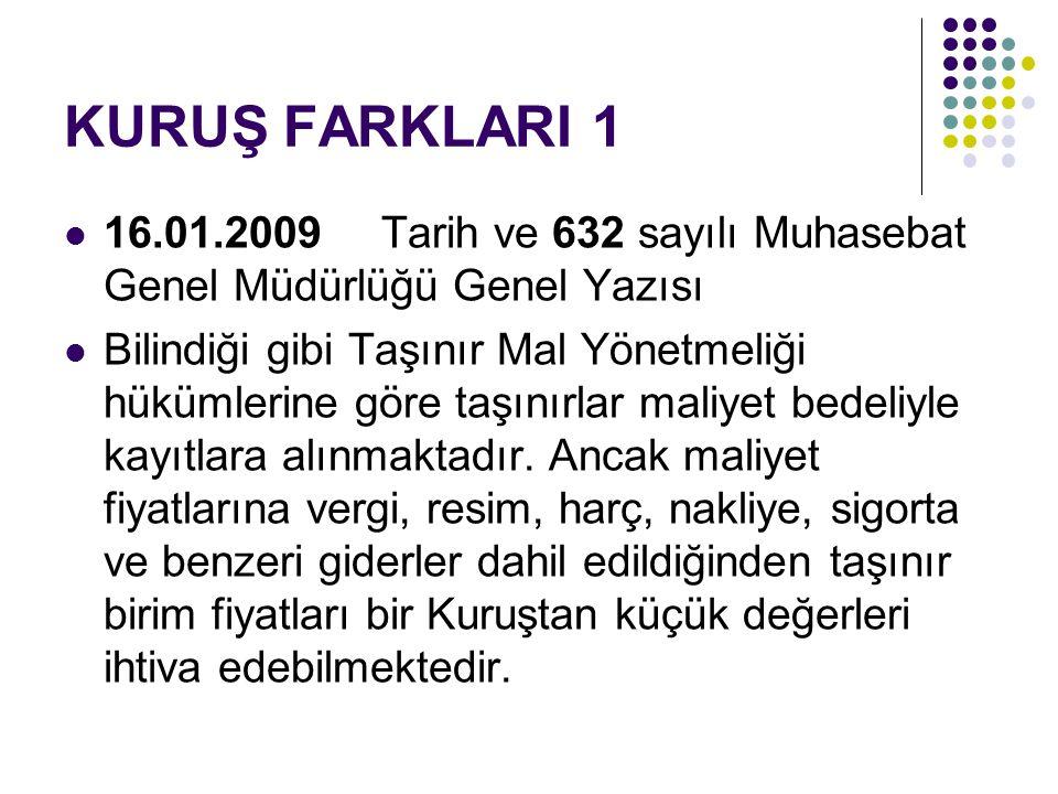KURUŞ FARKLARI 1 16.01.2009 Tarih ve 632 sayılı Muhasebat Genel Müdürlüğü Genel Yazısı.