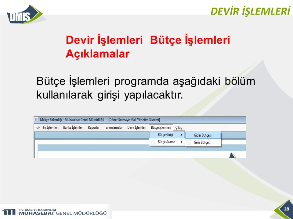 DEVİR İŞLEMLERİ Devir İşlemleri Bütçe İşlemleri Açıklamalar.