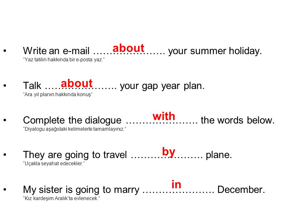 Write an e-mail …………………. your summer holiday