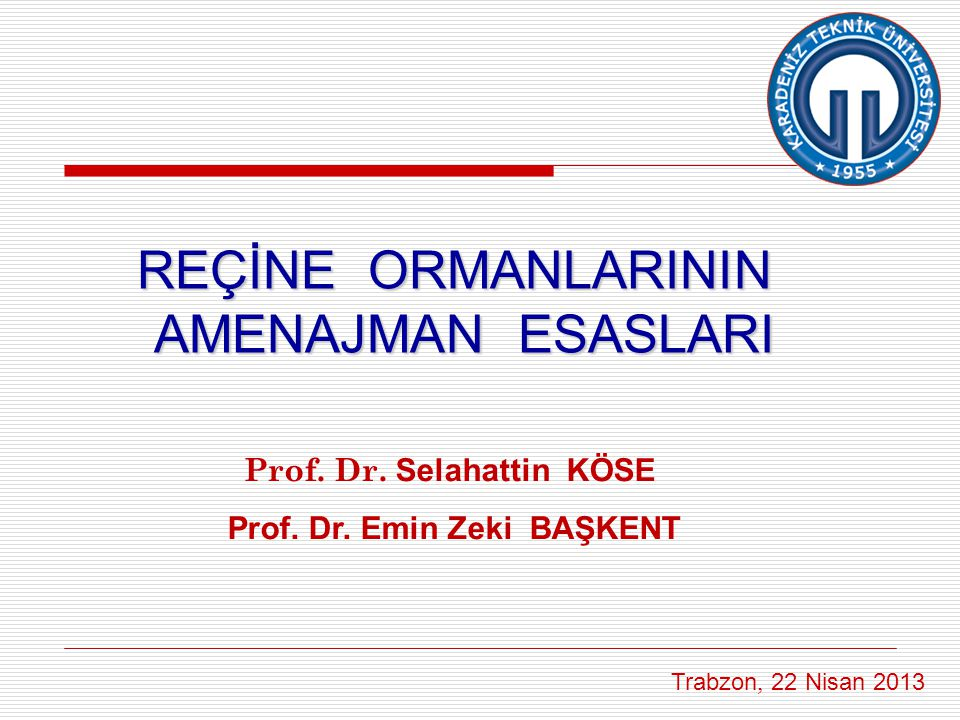 Prof. Dr. Selahattin KÖSE Prof. Dr. Emin Zeki BAŞKENT